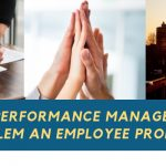 Is a Performance Management Problem an Employee Problem?